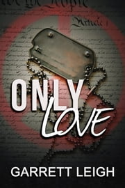 Only Love ebook by Garrett Leigh