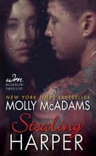 Stealing Harper - A Taking Chances Story ebook by Molly McAdams