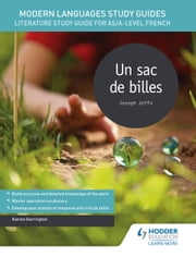 Modern Languages Study Guides: Un sac de billes - Literature Study Guide for AS/A-level French ebook by Karine Harrington