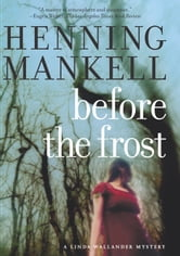 Before The Frost - A Linda Wallander Mystery ebook by Henning Mankell,Ebba Segerberg