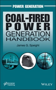 Coal-Fired Power Generation Handbook ebook by James G. Speight