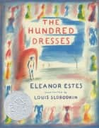 The Hundred Dresses ebook by Eleanor Estes, Louis Slobodkin