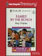 Family by the Bunch ebook by Amy Frazier