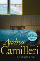 The Snack Thief: An Inspector Montalbano Novel 3 ebook by Andrea Camilleri