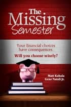 The Missing Semester ebook by Gene Natali Jr