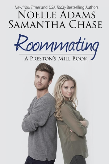 Roommating - Preston's Mill, #1 ebook by Noelle Adams,Samantha Chase