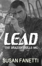 Lead - The Brazen Bulls MC, #8 ebook by