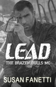Lead - The Brazen Bulls MC, #8 ebook by Susan Fanetti