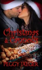 Christmas and Cannolis ebook by Peggy Jaeger