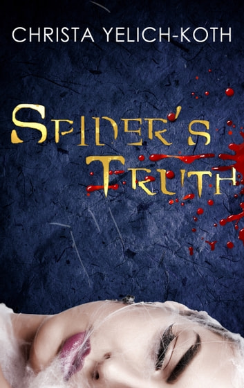 Spider's Truth ebook by Christa Yelich-Koth