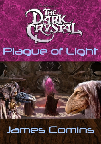 The Dark Crystal: Plague of Light ebook by James Comins
