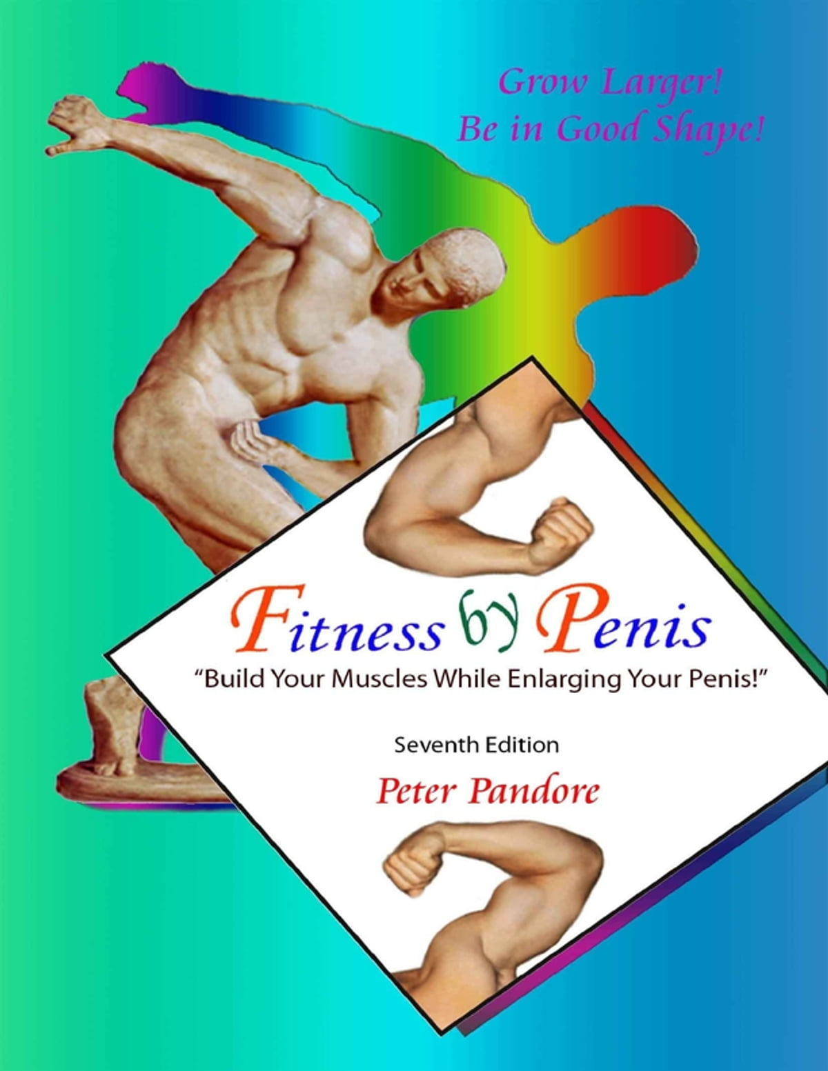 Fitness by Penis: Build Your Muscles While Enlarging Your Penis! eBook by  Peter Pandore - 9781304168443   Rakuten Kobo