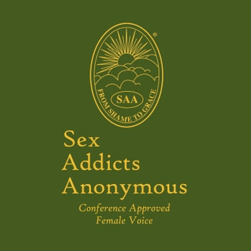 Sex Addicts Anonymous (Female Voice) - Conference Approved: (Female Voice) audiobook by Sex Addicts Anonymous