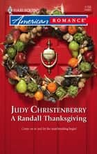 A Randall Thanksgiving ebook by Judy Christenberry