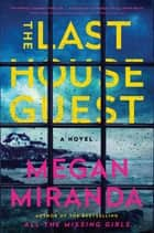 The Last House Guest ebooks by Megan Miranda