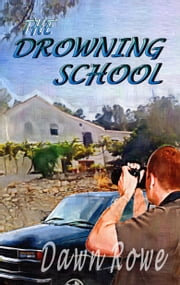 The Drowning School ebook by Dawn Rowe