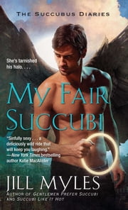 My Fair Succubi ebook by Jill Myles