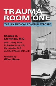 Trauma Room One - The JFK Medical Coverup Exposed ebook by Charles A. Crenshaw