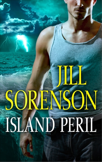 Island Peril Ebook By Jill Sorenson 9781459256040 Rakuten Kobo