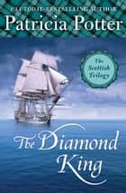 The Diamond King ebook by Patricia Potter