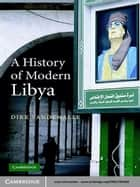 A History of Modern Libya ebook by Dirk Vandewalle