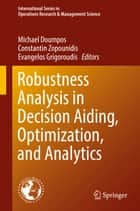 Robustness Analysis in Decision Aiding, Optimization, and Analytics ebook by Constantin Zopounidis, Evangelos Grigoroudis, Michael Doumpos