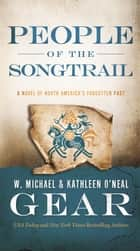 People of the Songtrail ebook by Kathleen O'Neal Gear,W. Michael Gear