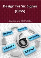 Design for Six Sigma (Dfss) ebook by Ade Asefeso MCIPS MBA