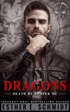 Dragons ebook by Esther E. Schmidt
