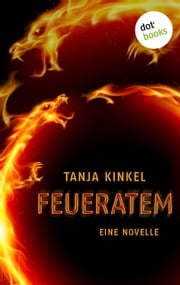 Feueratem - Eine Novelle ebook by Kobo.Web.Store.Products.Fields.ContributorFieldViewModel