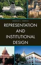 Representation and Institutional Design ebook by Rebekah L. Herrick