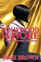 Hollywood Whore ebook by Josie Brown