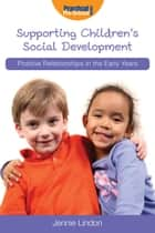 Supporting Children's Social Development ebook by Jennie Lindon