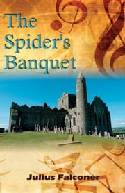 The Spider's Banquet ebook by Falconer, Julius
