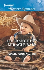 The Rancher's Miracle Baby ebook by April Arrington