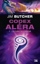 La Furie du Curseur - Codex Aléra, T3 ebook by Jim Butcher, Caroline Nicolas
