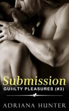 Submission: Guilty Pleasures #3 (BBW Romance) ebook by