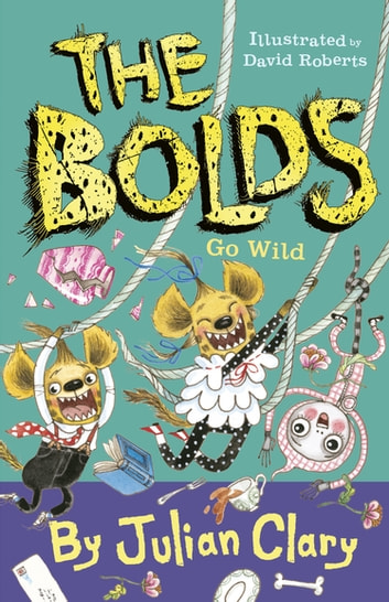 The Bolds Go Wild ebook by Julian Clary