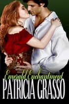 Emerald Enchantment (Book 2 Devereux Series) ebook by Patricia Grasso