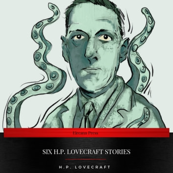 Six H.P. Lovecraft Stories audiobook by H.P Lovecraft