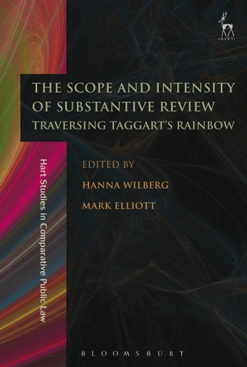 The Scope and Intensity of Substantive Review - Traversing Taggart's Rainbow ebook by