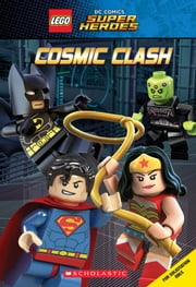 Cosmic Clash (LEGO DC Comics Super Heroes: Chapter Book) ebook by J.E. Bright