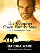 The Complete Owen Family Saga 電子書 by Marsha Ward