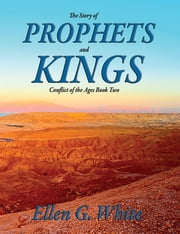 The Story of Prophets and Kings - Conflict of the Ages Book Two ebook by Kobo.Web.Store.Products.Fields.ContributorFieldViewModel