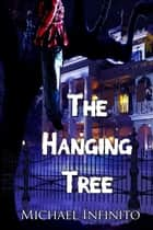 The Hanging Tree ebook by Michael Infinito
