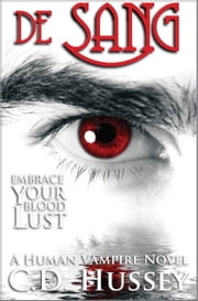de Sang: Embrace Your Blood Lust ebook by CD Hussey