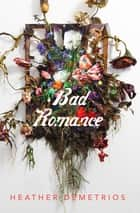 Bad Romance ebook by Heather Demetrios