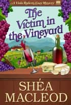 The Victim in the Vineyard - A Humorous Bookish Mystery ebook by Shéa MacLeod