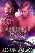 A Perfect Bond ebook by Lee-Ann Wallace