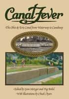 Canal Fever ebook by Chuck Ayers,Peg Bobel,Lynn Metzger